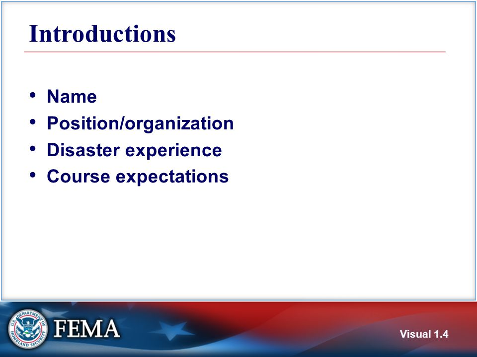 Introductions Name Position/organization Disaster experience Course expectations Visual 1.4