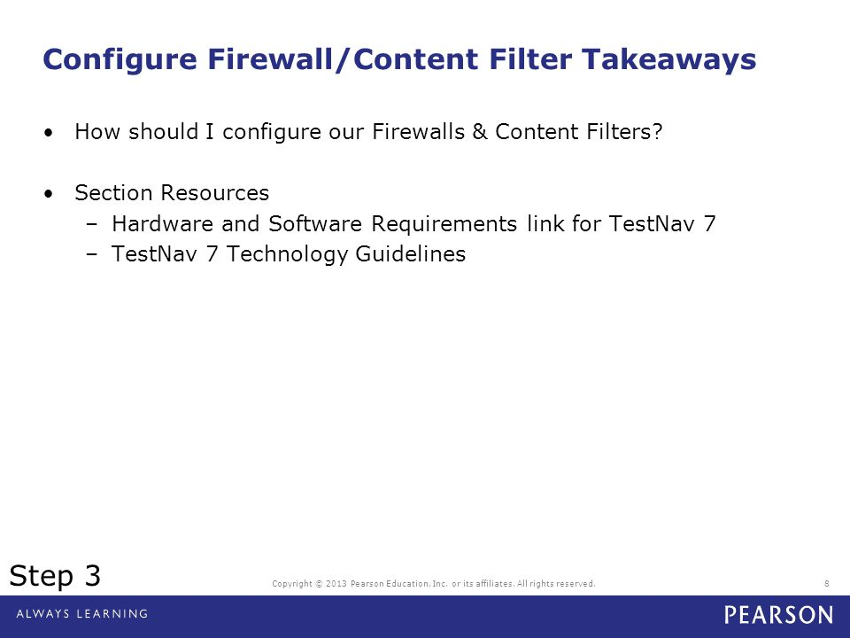 Configure Firewall/Content Filter Takeaways How should I configure our Firewalls & Content Filters? Section Resources –Hardware and Software Requireme