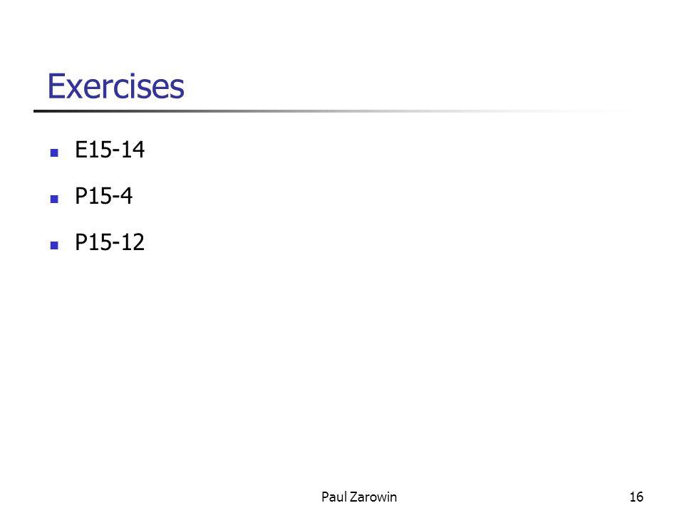 Paul Zarowin16 Exercises E15-14 P15-4 P15-12