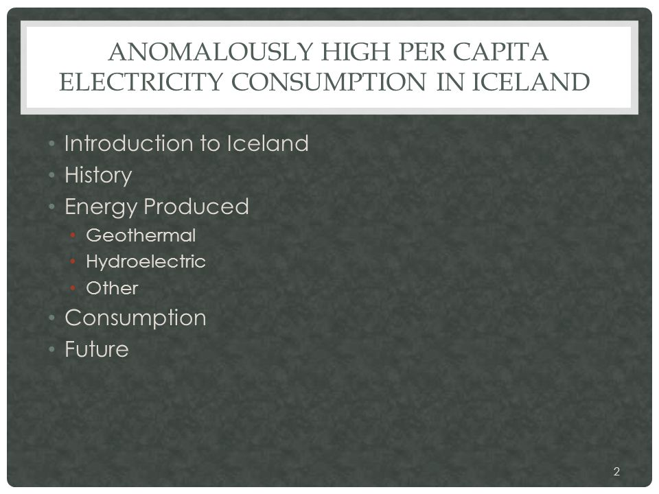 Introduction to Iceland History Energy Produced Geothermal Hydroelectric Other Consumption Future 2