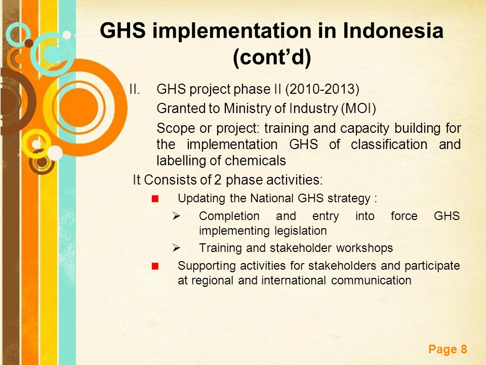 Free Powerpoint Templates Page 8 GHS implementation in Indonesia (cont'd) II.GHS project phase II (2010-2013) Granted to Ministry of Industry (MOI) Sc