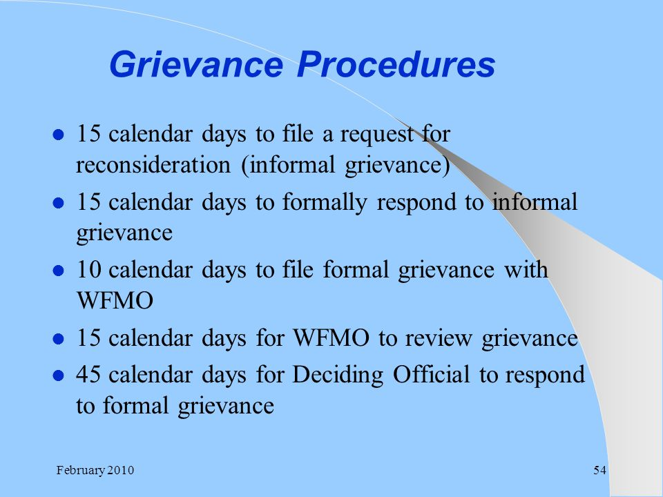 Grievance Procedures 15 calendar days to file a request for reconsideration (informal grievance) 15 calendar days to formally respond to informal grie