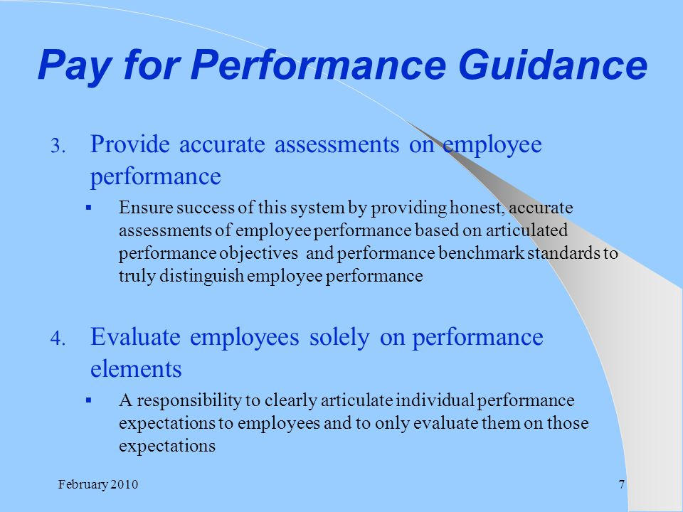 Pay for Performance Guidance 3. Provide accurate assessments on employee performance  Ensure success of this system by providing honest, accurate ass