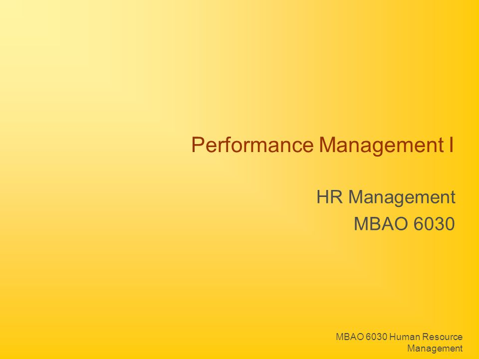MBAO 6030 Human Resource Management Performance Management I HR Management MBAO 6030