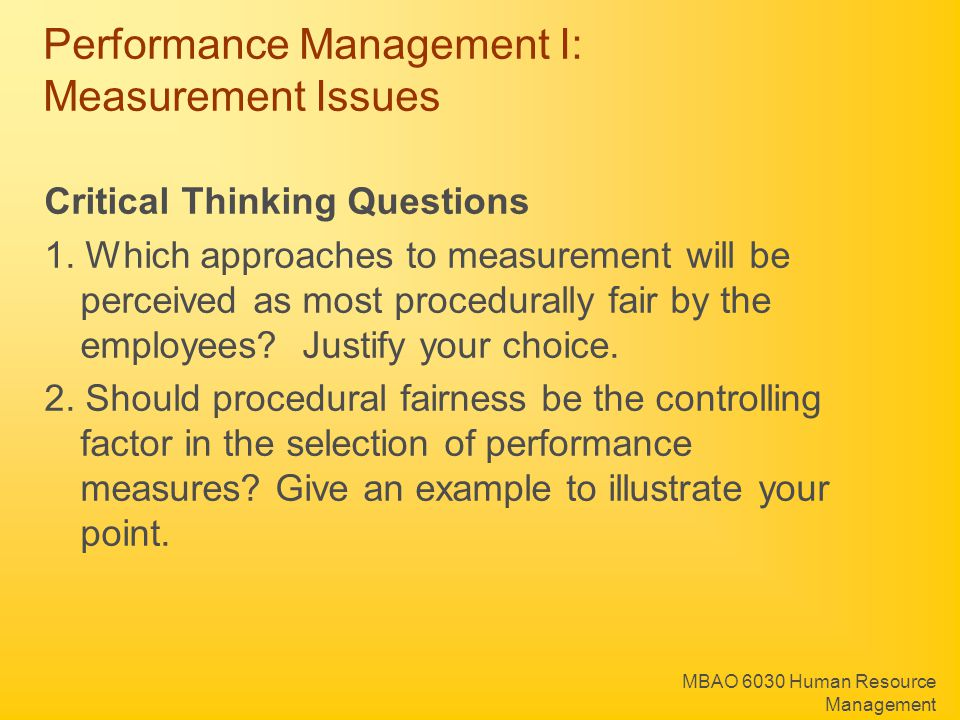 MBAO 6030 Human Resource Management Performance Management I: Measurement Issues Critical Thinking Questions 1. Which approaches to measurement will b