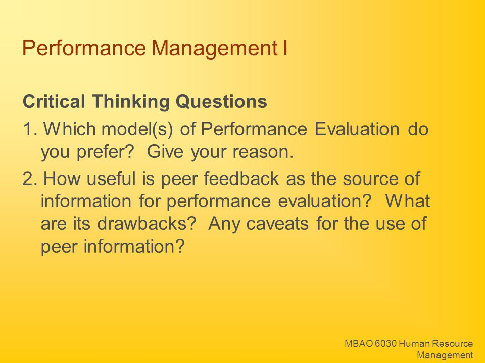 MBAO 6030 Human Resource Management Performance Management I Critical Thinking Questions 1. Which model(s) of Performance Evaluation do you prefer? Gi