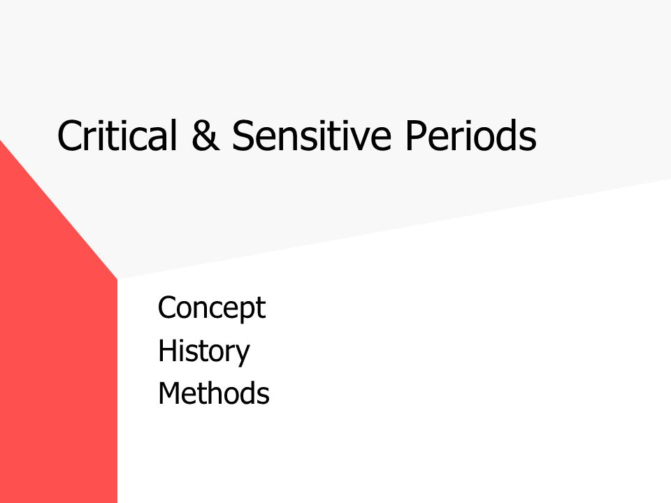 Critical & Sensitive Periods Concept History Methods