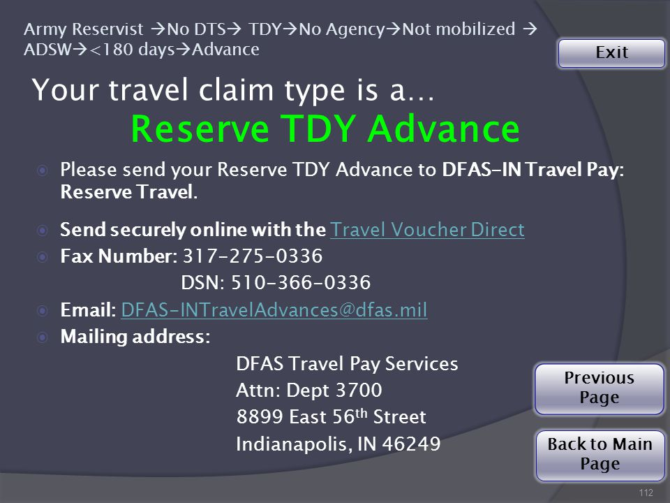Your travel claim type is a… 112 Reserve TDY Advance ◉Please send your Reserve TDY Advance to DFAS-IN Travel Pay: Reserve Travel.