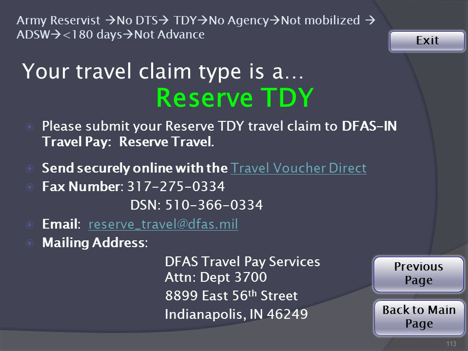 Your travel claim type is a… 113 Reserve TDY ◉Please submit your Reserve TDY travel claim to DFAS-IN Travel Pay: Reserve Travel.