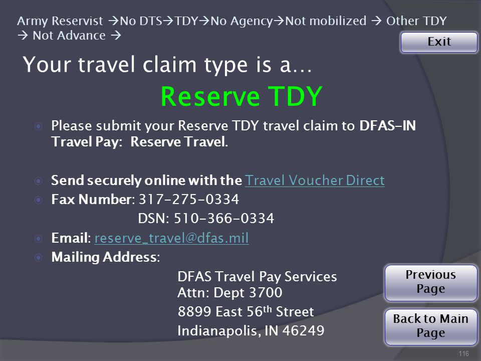 Your travel claim type is a… 116 Army Reservist  No DTS  TDY  No Agency  Not mobilized  Other TDY  Not Advance  Reserve TDY ◉Please submit your Reserve TDY travel claim to DFAS-IN Travel Pay: Reserve Travel.