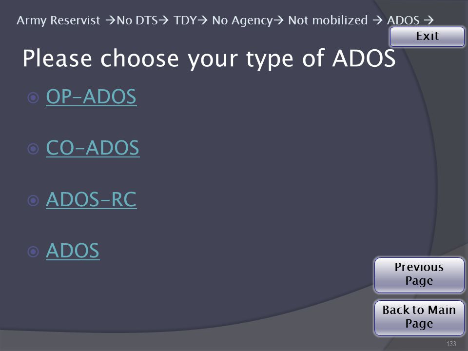Please choose your type of ADOS  OP-ADOS OP-ADOS  CO-ADOS CO-ADOS  ADOS-RC ADOS-RC  ADOS ADOS 133 Army Reservist  No DTS  TDY  No Agency  Not mobilized  ADOS  Back to Main Page Exit Previous Page