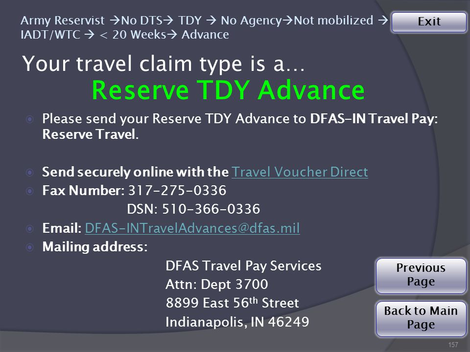 Your travel claim type is a… 157 Reserve TDY Advance ◉Please send your Reserve TDY Advance to DFAS-IN Travel Pay: Reserve Travel.