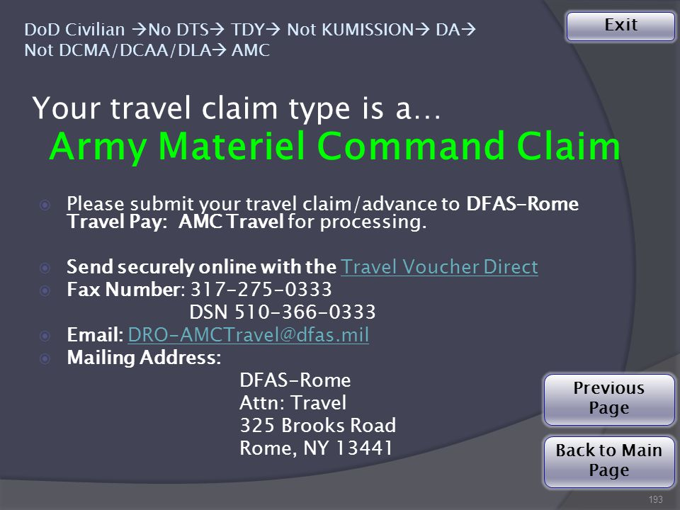 193 DoD Civilian  No DTS  TDY  Not KUMISSION  DA  Not DCMA/DCAA/DLA  AMC Army Materiel Command Claim  Please submit your travel claim/advance to DFAS-Rome Travel Pay: AMC Travel for processing.