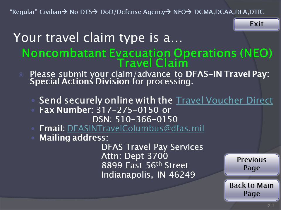 Noncombatant Evacuation Operations (NEO) Travel Claim  Please submit your claim/advance to DFAS-IN Travel Pay: Special Actions Division for processing.