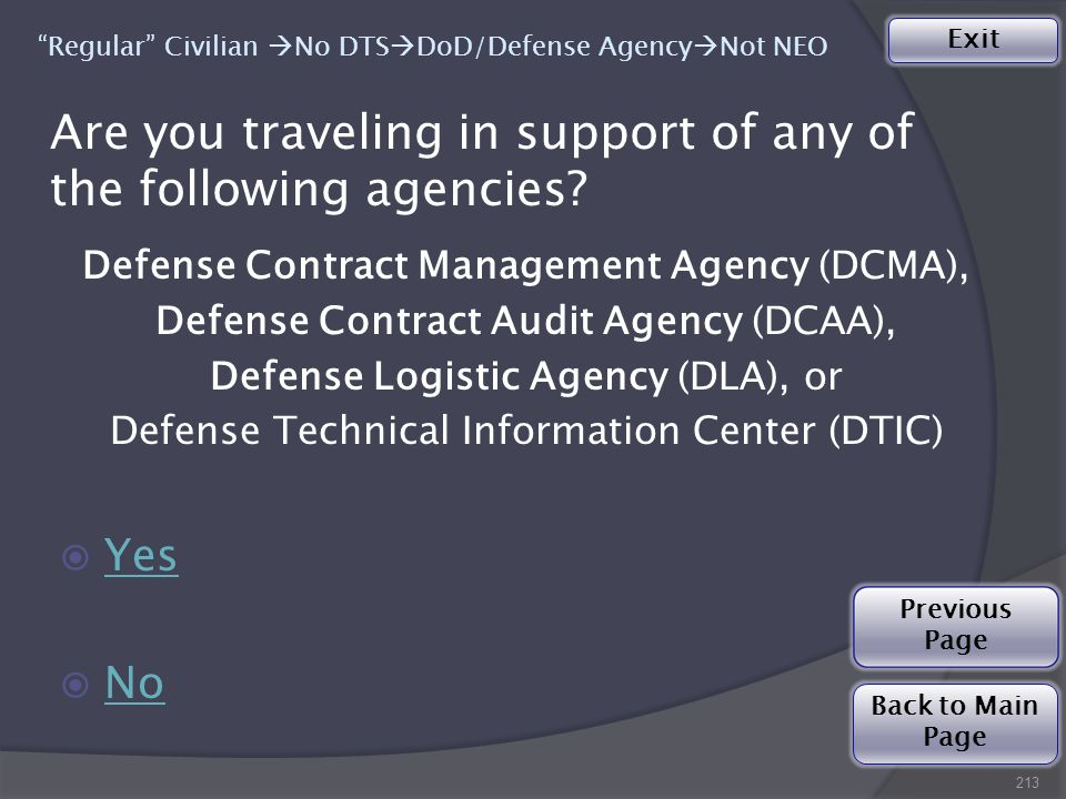 Are you traveling in support of any of the following agencies.