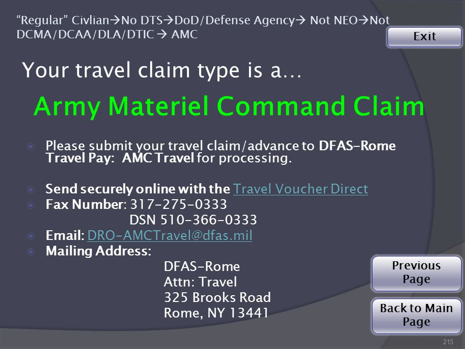 215 Army Materiel Command Claim  Please submit your travel claim/advance to DFAS-Rome Travel Pay: AMC Travel for processing.