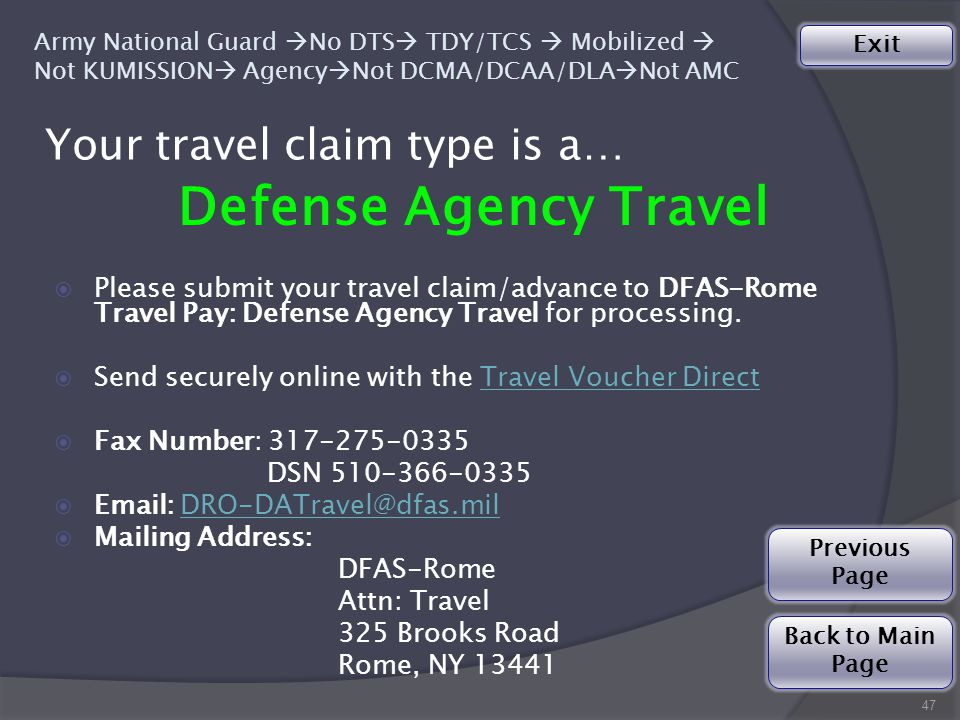 Your travel claim type is a… Defense Agency Travel  Please submit your travel claim/advance to DFAS-Rome Travel Pay: Defense Agency Travel for processing.