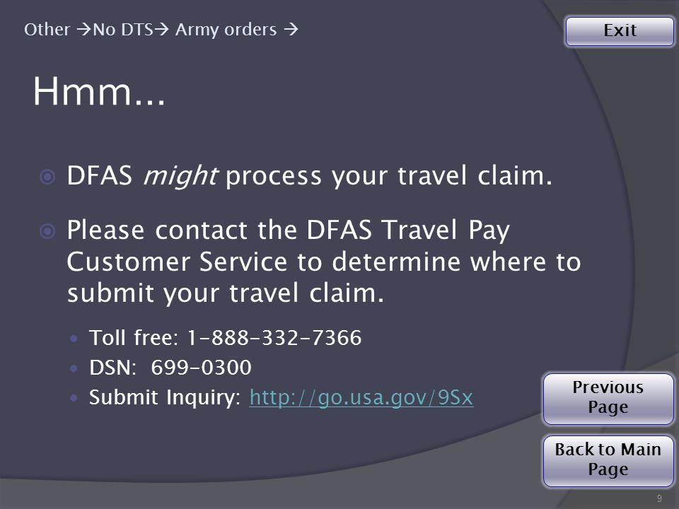 Your travel claim type is a… 130 Army Reservist  No DTS  TDY  No Agency  Not mobilized  AT  Not enroute  Not advance ◉Please submit your Reserve TDY travel claim to DFAS-IN Travel Pay: Reserve Travel.
