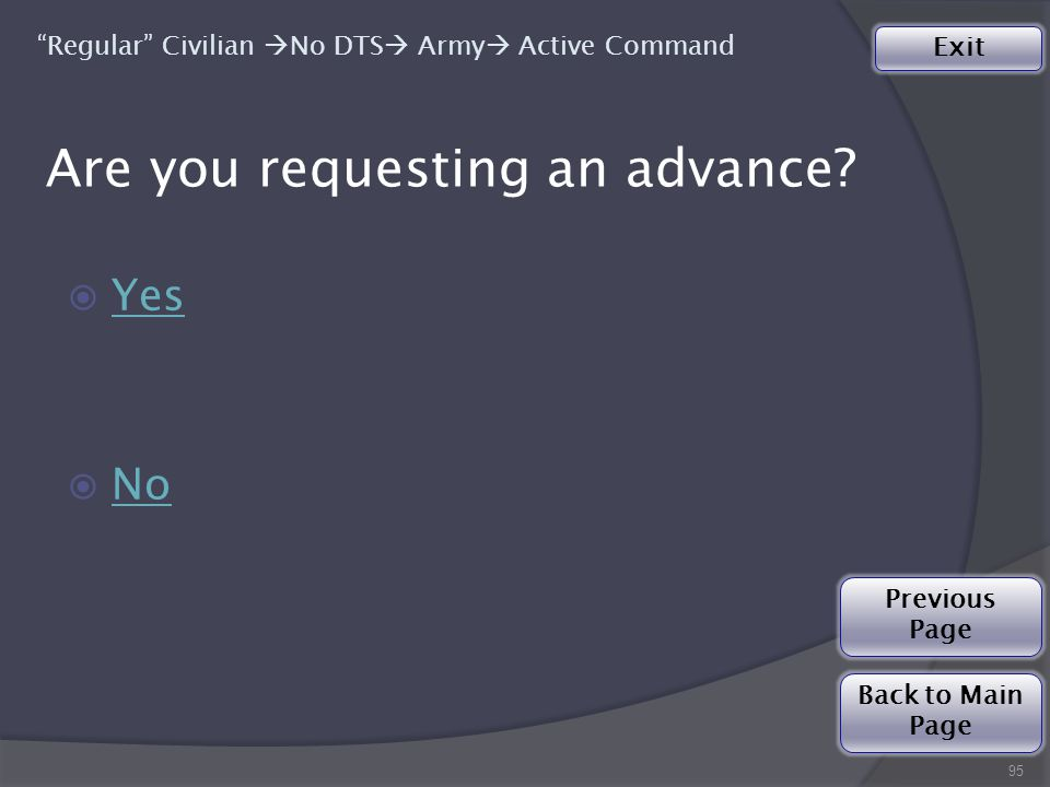 Yes Yes  No No 95 Regular Civilian  No DTS  Army  Active Command Are you requesting an advance.