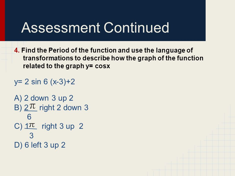 Assessment Continued 4.