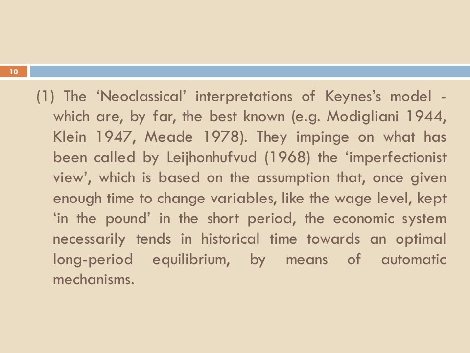 10 (1) The 'Neoclassical' interpretations of Keynes's model - which are, by far, the best known (e.g.