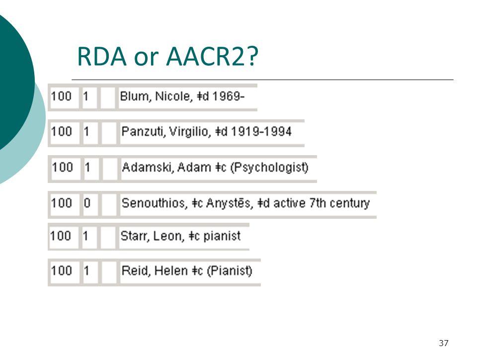 RDA or AACR2? 37