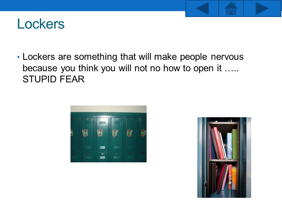 Lockers Lockers are something that will make people nervous because you think you will not no how to open it …..
