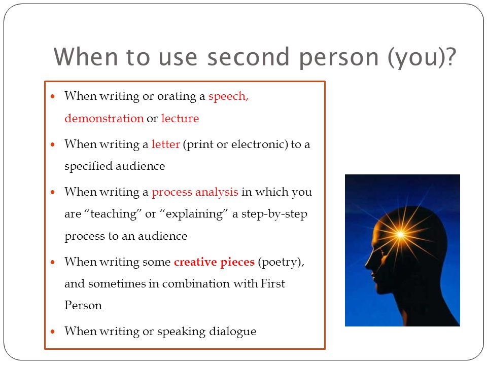 When to use second person (you).
