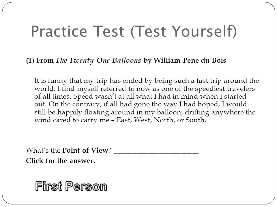 Practice Test (Test Yourself) (1) From The Twenty-One Balloons by William Pene du Bois It is funny that my trip has ended by being such a fast trip around the world.