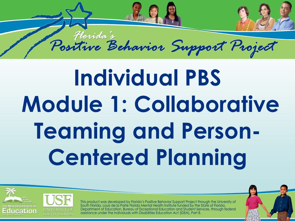 2 Introduction These web-based training modules are intended to assist families and professionals in accessing important information about supporting individuals with problem behavior.