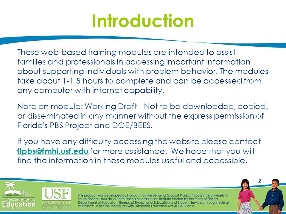 2 Introduction These web-based training modules are intended to assist families and professionals in accessing important information about supporting