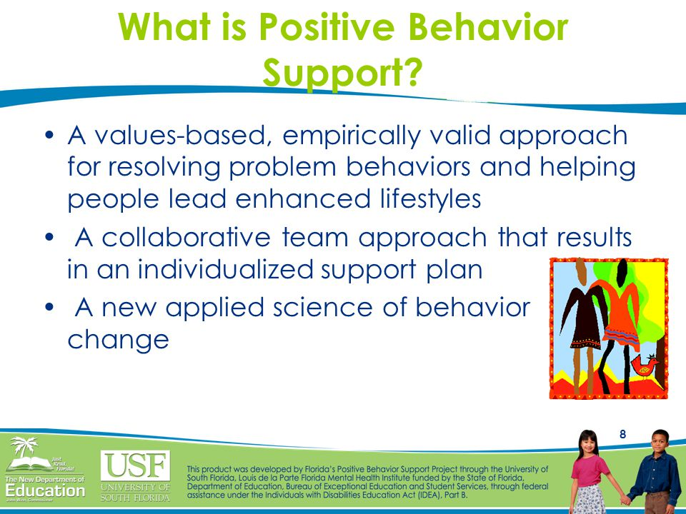 9 Characteristics Positive Behavior Support may differ significantly from other approaches to addressing problem behavior.