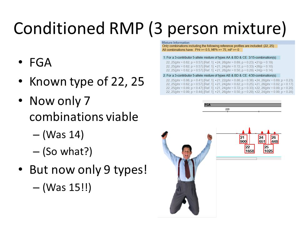 Conditioned RMP (3 person mixture) D16 Known type of 12 Now only 10 combinations viable – (Was 17) – (Now we're rolling!) But still 6 types, no change in the stat