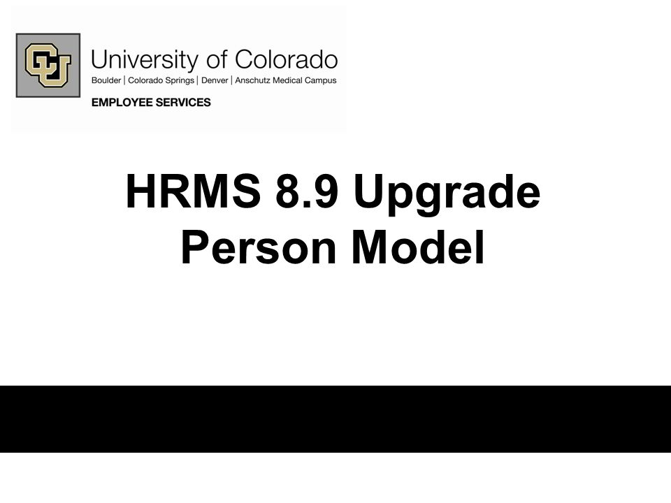 Introduction One of the significant changes to HRMS with the upgrade to 8.9 is the new Person Model.