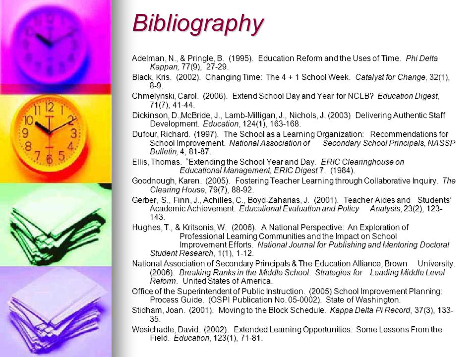 Bibliography Adelman, N., & Pringle, B. (1995). Education Reform and the Uses of Time.