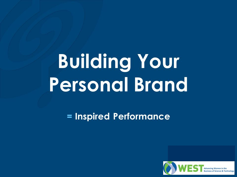 Building Your Personal Brand = Inspired Performance
