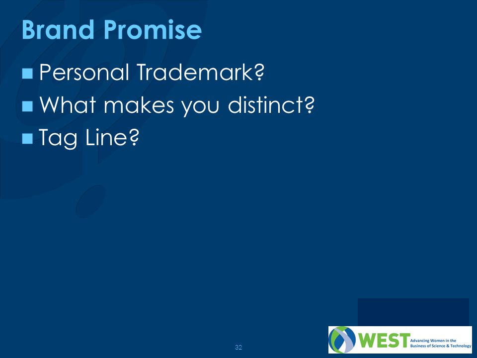 32 Brand Promise Personal Trademark? What makes you distinct? Tag Line?