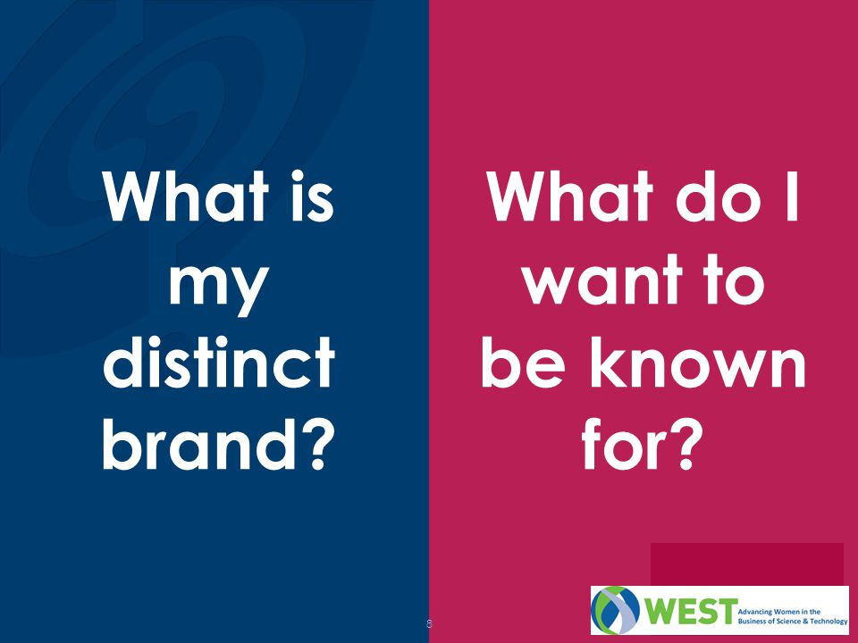 8 What is my distinct brand? What do I want to be known for?