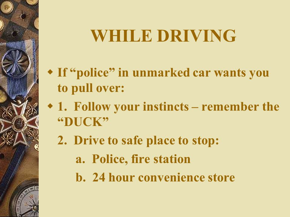 WHILE DRIVING  Keep your vehicle in good mechanical condition  Never go below ½ tank of gasoline  Accidents: 1.