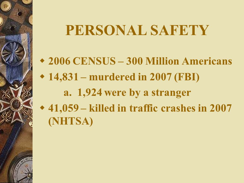 PERSONAL SAFETY  Common Sense Personal Safety Techniques  Safety Tips While Driving  Parking Lot Safety Techniques  Sexual Assault Prevention Techniques  Home Safety Techniques