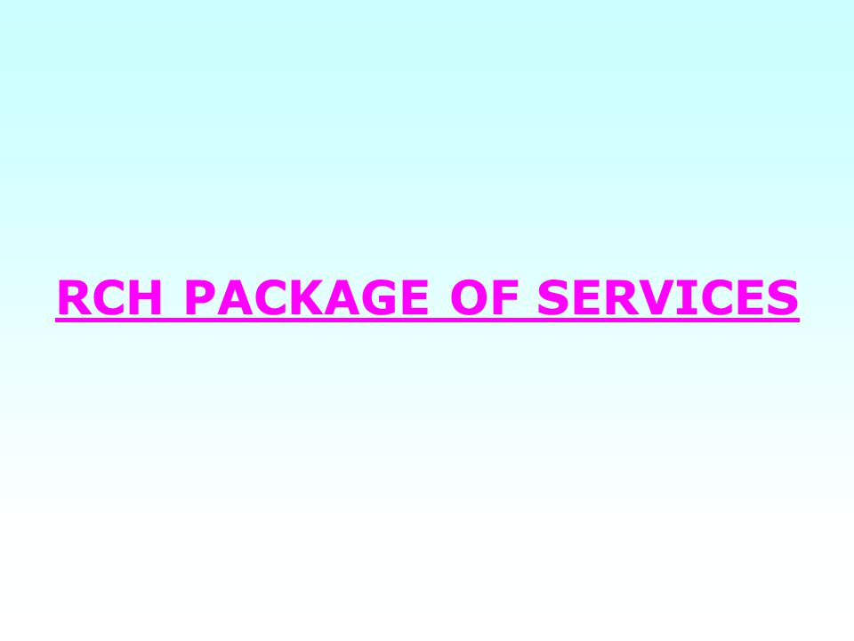 RCH PACKAGE OF SERVICES
