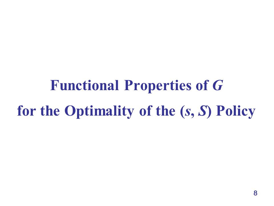 8 Functional Properties of G for the Optimality of the (s, S) Policy