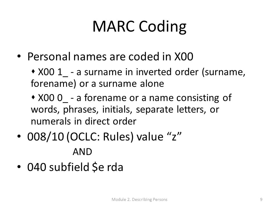 Recording Other Attributes Record in new MARC fields 370Associated place 371Address 372Field of activity 373Associated group 375Gender 377Associated language 60Module 2.