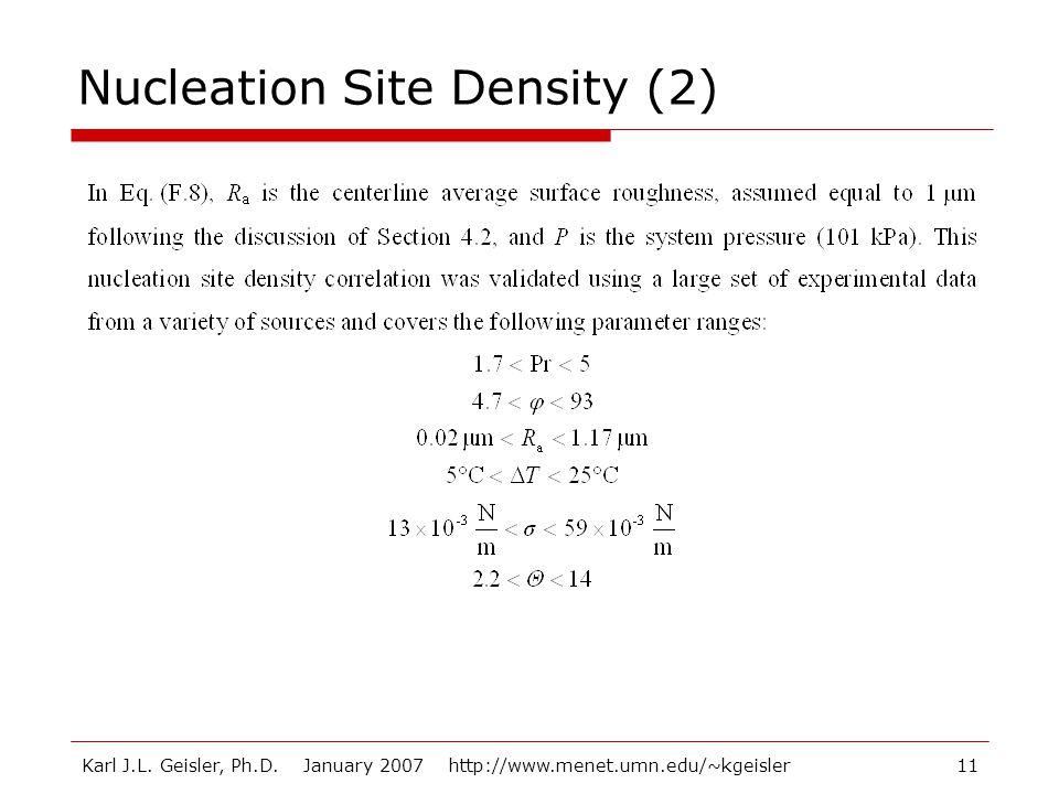 Karl J.L. Geisler, Ph.D. January 2007 http://www.menet.umn.edu/~kgeisler11 Nucleation Site Density (2)