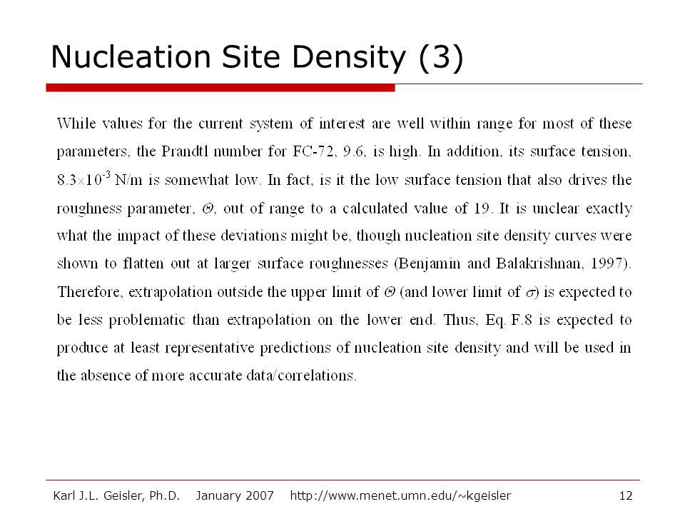 Karl J.L. Geisler, Ph.D. January 2007 http://www.menet.umn.edu/~kgeisler12 Nucleation Site Density (3)