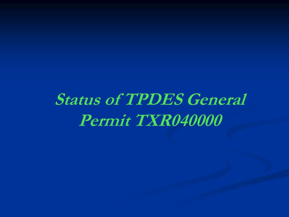 Status of TPDES General Permit TXR040000