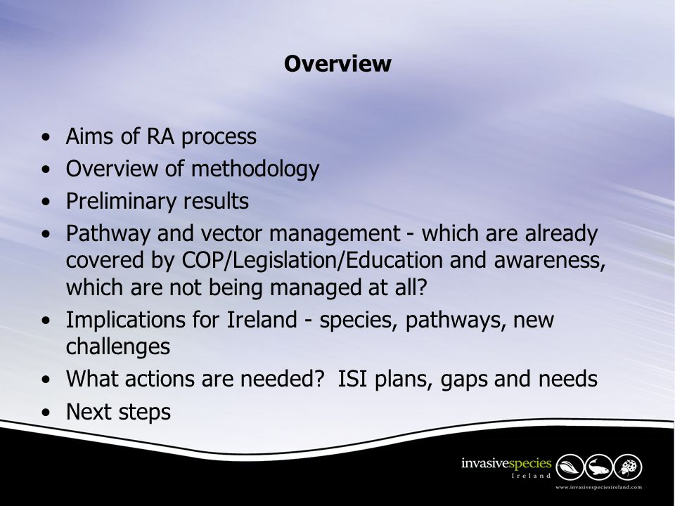Overview Aims of RA process Overview of methodology Preliminary results Pathway and vector management - which are already covered by COP/Legislation/E