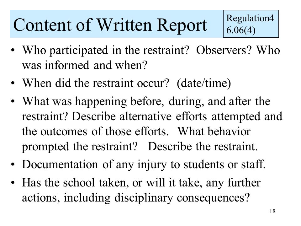 18 Content of Written Report Who participated in the restraint.