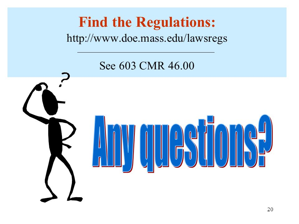 Find the Regulations:   See 603 CMR