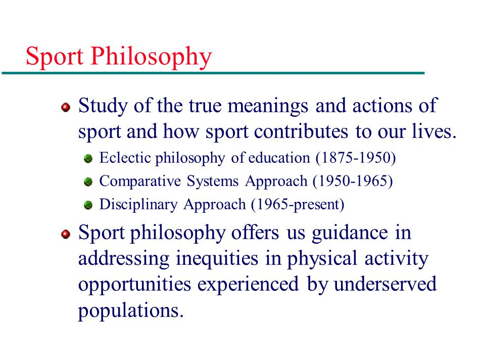 """Philosophical Approaches """"Education of the Physical"""" Focus on fitness development and acquisition of skills; the development of the body. """"Education t"""